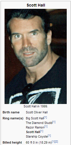 Scott Hall is pretty tall.