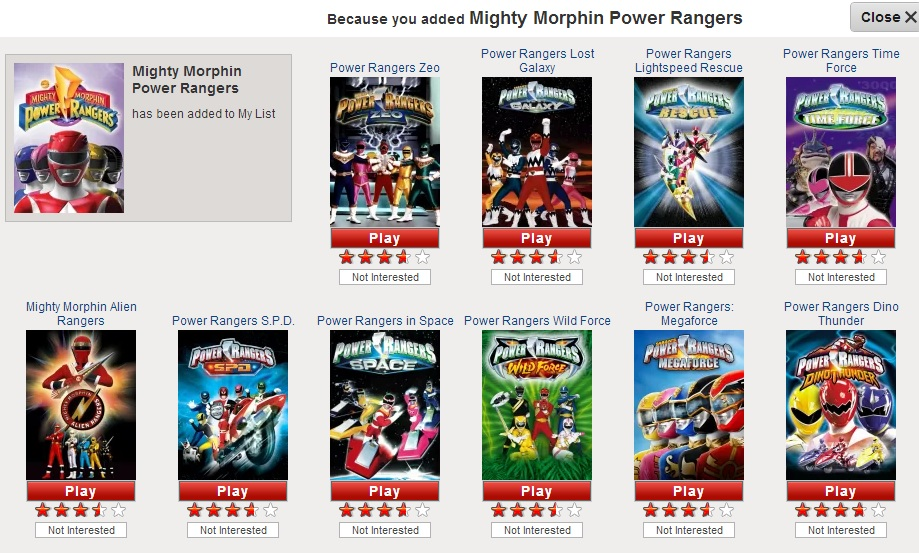 This happened when I added Power Rangers to my Netflix list. There are SO many Power Rangers series'